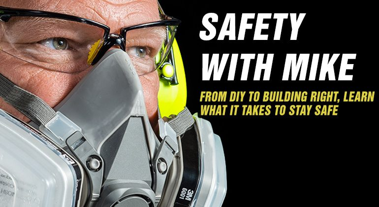 Safety-With-Mike-Featured-Image Mike holmes Advice