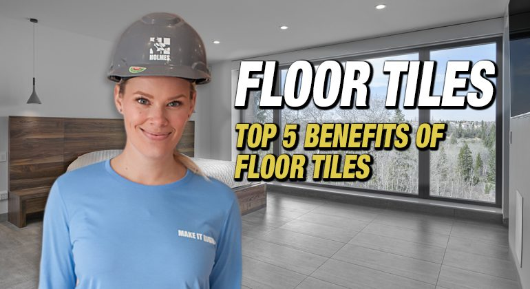 TOP-5-BENEFITS-OF-FLOOR-TILES-FEATURED-IMAGE