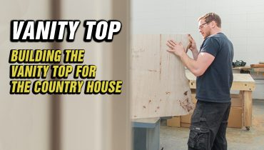 Building-the-vantiy-top-for-the-country-house