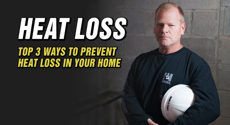 Top-3-Ways-To-Prevent-Heat-Loss-In-Your-Home---Featured-Image-Mike-HolmesTop-3-Ways-To-Prevent-Heat-Loss-In-Your-Home---Featured-Image-Mike-Holmes