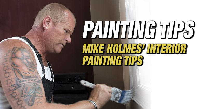Interior Painting Tips Mike Holmes
