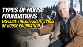 Explore the Different Types of House Foundation